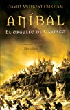 Anibal, el orgullo de Cartago (Spanish Edition) (8466626999) by Durham, David Anthony