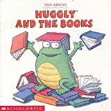 Huggly and the Books (SeeSaw Book Club) (0439328535) by Tedd Arnold