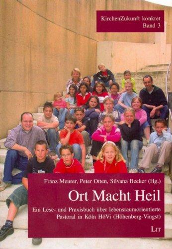 ort-macht-heil-ein-lese-und-praxisbuch-uber-lebensraumorientierte-pastoral-in-koln-hovi-hohenberg-vi