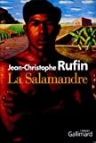 La salamandre (French Edition) (2070774104) by Jean-Christophe Rufin