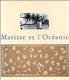 echange, troc Musee Matisse - Matisse et l'oceanie (Catalogue de l'exposition du musée Matisse-le Cateau-Cambresis, 28 mars-28 juin 1998)