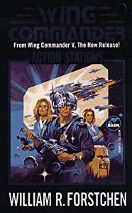 Action Stations (Wing Commander) by William R. Forstchen