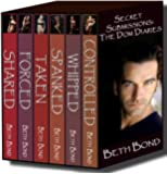 The 6 Short Story Collection - Controlled, Taken, Shared, Spanked, Forced & Whipped (Secret Submissions: The Dom's Diaries)