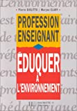img - for Eduquer   l'environnement book / textbook / text book