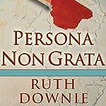 Persona Non Grata: A Novel of the Roman Empire | Ruth Downie