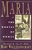 Maria: or, The Wrongs of Woman (0393311694) by Mary Wollstonecraft