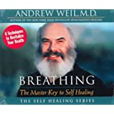 Breathing: The Master Key to Self Healing (Self Healing Ser.)