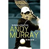 Andy Murray: The Story So Far...by Rob Robertson