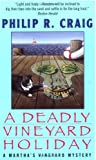 A Deadly Vineyard Holiday (A J. W. Jackson / Martha's Vineyard Mystery) (038073110X) by Craig, Philip R.