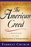 img - for The American Creed: A Biography of the Declaration of Independence book / textbook / text book