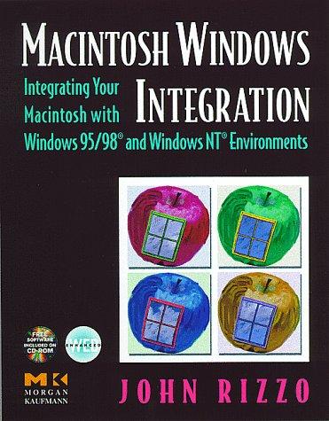 Macintosh Windows Integration: Integrating Your Macintosh with Windows 95/98 and Windows NT Environments (Book/CD-ROM)
