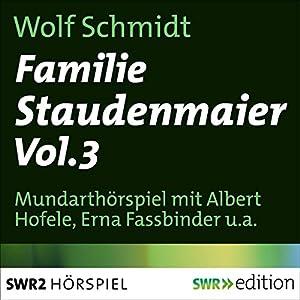 Familie Staudenmaier 3 Hörspiel