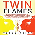 Twin Flames: Experience Your Soul's Awakening Toward the Twin Flame Reunion and Meeting Your Spiritual Partner Hörbuch von Taryn Price Gesprochen von: Laura Vandiver