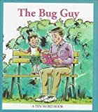 The Bug Guy (Ten Word Books)