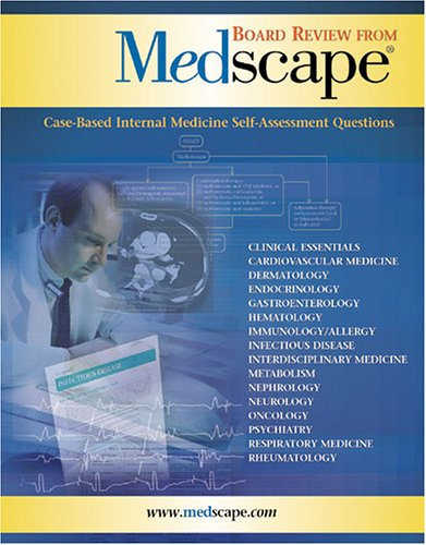 board-review-from-medscape-case-based-internal-medicine-self-assessment-questions