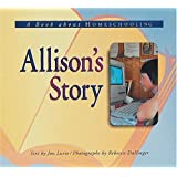 A Book about Homeschooling Allison's Story (Meeting the Challenge)
