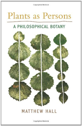 Plants as Persons: A Philosophical Botany (Suny Series on Religion and the Environment)