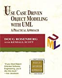 Use Case Driven Object Modeling with UML: A Practical Approach (Addison-Wesley Object Technology Series) (The Addison-Wesley Object Technology Series) (0201432897) by Rosenberg, Doug; Scott, Kendall