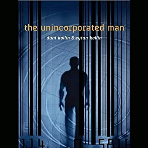 The Unincorporated Man | [Dani Kollin, Eytan Kollin]