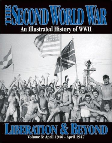 The Second World War Vol. 10 - Liberation & Beyond (The 2nd World War)
