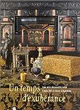 echange, troc Daniel Alcouffe - Un temps d'éxubérance - Les Arts Décoratifs sous Louis XIII et Anne d'Autriche - 1610-1661