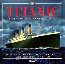 La grande histoire illustr�e du Titanic par Lynch