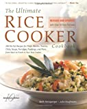 The Ultimate Rice Cooker Cookbook: 250 No-Fail Recipes for Pilafs, Risottos, Polenta, Chilis, Soups, Porridges, Puddings and More, from Start to Finish in Your Rice Cooker (Non) (1558322035) by Hensperger, Beth