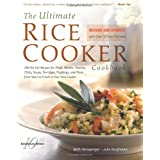 The Ultimate Rice Cooker Cookbook : 250 No-Fail Recipes for Pilafs, Risottos, Polenta, Chilis, Soups, Porridges, Puddings and More, from Start to Finish in Your Rice Cooker (Non) ~ Beth Hensperger
