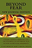 img - for Beyond Fear: A Toltec Guide to Freedom & Joy: The Teachings of Don Miguel Ruiz - Journal Edition book / textbook / text book