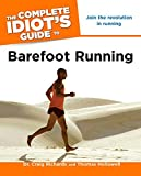 The Complete Idiot's Guide to Barefoot Running (Complete Idiot's Guides (Lifestyle Paperback))
