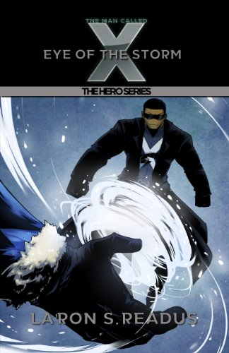 Book: The Man Called X - Eye of the Storm (Phantastic Stories) by La'Ron Readus