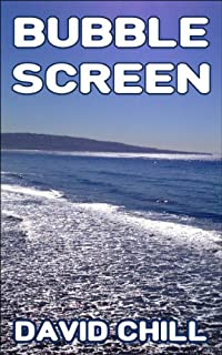 (FREE on 9/7) Bubble Screen by David Chill - http://eBooksHabit.com
