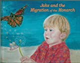 Jake and the Migration of the Monarch