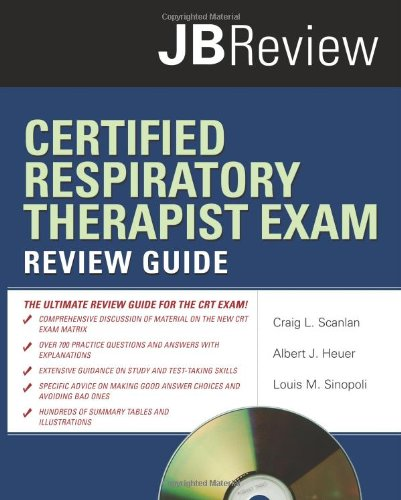 Certified Respiratory Therapist Exam Review Guide (JB...