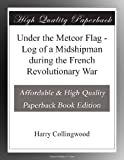 img - for Under the Meteor Flag - Log of a Midshipman during the French Revolutionary War book / textbook / text book