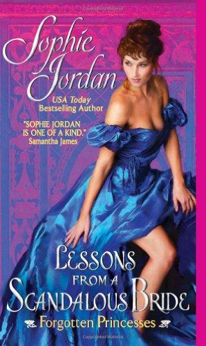 Lessons from a Scandalous Bride: Forgotten Princesses by Sophie Jordan