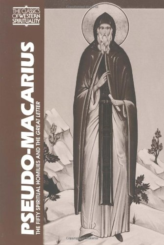 Pseudo Macarius: The Fifty Spiritual Homilies and the Great Letter (Classics of Western Spirituality Series)
