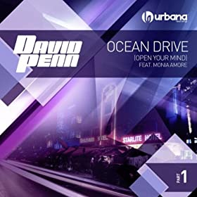 Ocean Drive (Open Your Mind) [Part 1] [feat. Monia Amore]