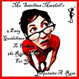 51PZmtaNASL. SL160 OU01 SS160  Ms. Satellina Marthells 5 Easy Guidelines To Finding the Right Man For You (Kindle Edition)