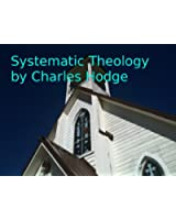 Systematic Theology (All 3 Parts Complete)