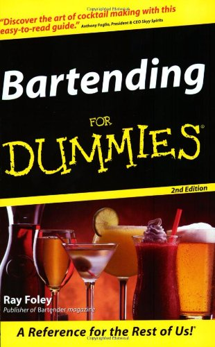 Bartending For Dummies (For Dummies (Lifestyles Paperback)) by Ray Foley