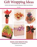 Gift Wrapping Ideas: Step By Step Guide On How To Exquisitely Wrap Your Presents (Volume 1)