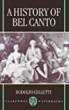 img - for A History of Bel Canto (Clarendon Paperbacks) by Celletti Rodolfo (1997-01-02) Paperback book / textbook / text book