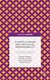 img - for Climate Change and Individual Responsibility: Agency, Moral Disengagement and the Motivational Gap book / textbook / text book