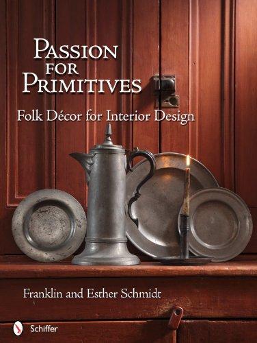 Passion for Primitives: Folk Decor for Interior Design