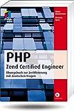 PHP Zend Certified Engineer: Übungsbuch zur Zertifizierung mit deutschen Fragen (mitp Professional)