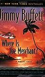 Where Is Joe Merchant? A Novel Tale (0156026996) by Buffett, Jimmy