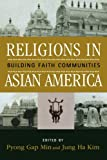 By Pyong Gap Min - Religions In Asian America: 1st (first) Edition