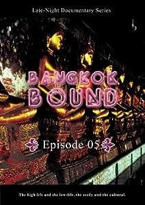 Bangkok Bound  Bangkok Bound Volume 5
