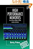 High Performance Memories: New Architecture DRAMs and SRAMs - Evolution and Function (Progress in Rural Extension and Comm...